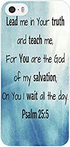 Case for iPhone 5S,iPhone 5 Case Plastic Case Cover With Psalm Life Quotes 25:5 Lead me in your truth and teach me , for you are the God of my salvation