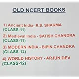 OLD NCERT BOOKS - 1) Ancient India- R.S. SHARMA (CLASS-11), 2) Medieval India - SATISH CHANDRA (CLASS-11), 3) MODERN INDIA - BIPIN CHANDRA (CLASS-12), 4) WORLD HISTORY - ARJUN DEV (CLASS-12)