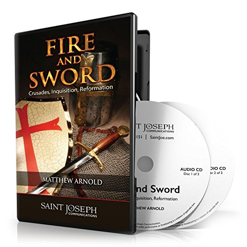 Fire and Sword: Crusade, Inquisition, Reformation by St Joseph Communications