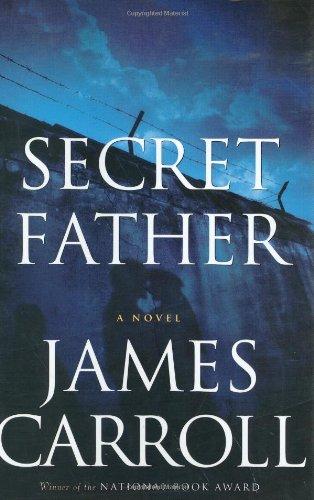 Secret Father: A Novel (Carroll, James) PDF