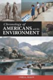 Chronology of Americans and the Environment, Chris J. Magoc, 1598844113