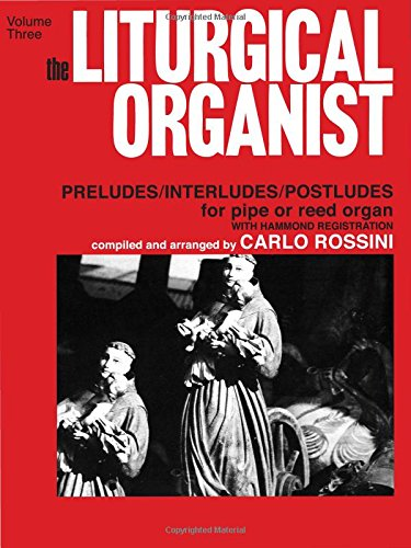 The Liturgical Organist, Vol. 3 ()