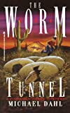 The Worm Tunnel: Finnegan Zwake #2, Michael Dahl, 1416986677