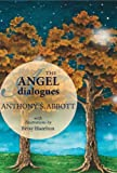 The Angel Dialogues, Anthony S. Abbott, 0989788520