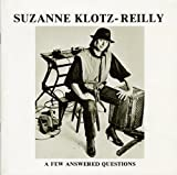 img - for SUZANNE KLOTZ-REILLY: A FEW ANSWERED QUESTIONS [ SIGNED by the artist Suzanne Klotz-Reilly ] book / textbook / text book