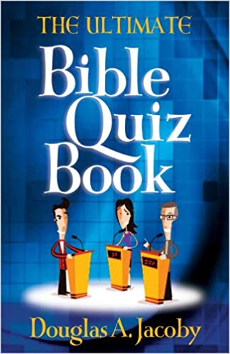 The Ultimate Bible Quiz Book Douglas A Jacoby 9780736930512 Amazon Books