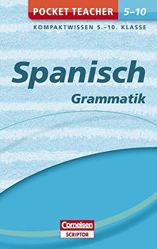 Pocket Teacher Spanisch Grammatik 5.-10. Klasse: Kompaktwissen 5.-10. Klasse