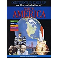 An Illustrated Atlas of North America (Continents in Close-up)