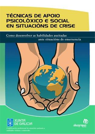 Download Técnicas de apoio psicolóxico e social en situacións de crise: Cómo desenvolver as habilidades axeitadas ante situacións de emerxencias pdf epub