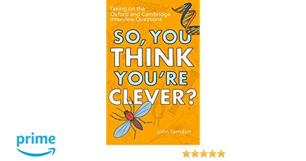 So, You Think You're Clever?: Taking on the Oxford and