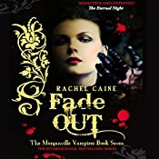 Fade Out: The Morganville Vampires Series, Book 7 | Rachel Caine