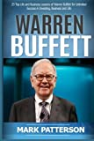 img - for Warren Buffett: 7 Top Life and Business Lessons of Warren Buffett for Unlimited Success in Investing, Business and Life (Warren Buffett, Warren ... and Money, Investing Basics) (Volume 1) book / textbook / text book