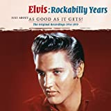 Rockabilly Years (Just About As Good As It Gets)