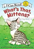 What's That, Mittens?, Lola M. Schaefer, 0060546638