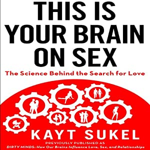 This is Your Brain on Sex Audiobook
