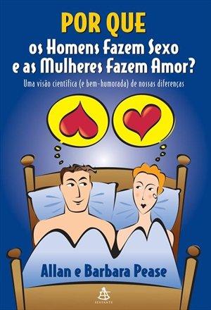 Por Que Os Homens Fazem Sexo e As Mulheres Fazem A (Em Portugues do Brasil)