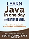 #9: Java: Learn Java in One Day and Learn It Well. Java for Beginners with Hands-on Project. (Learn Coding Fast with Hands-On Project Book 4)