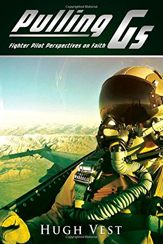 Pulling Gs: Fighter Pilot Perspectives on Faith pdf epub