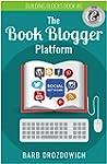 The Book Blogger Platform: The Ultima...