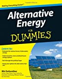 Alternative Energy For Dummies, Rik DeGunther, 0470430621