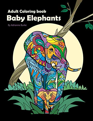 Baby Elephants: Adult Coloring Book -