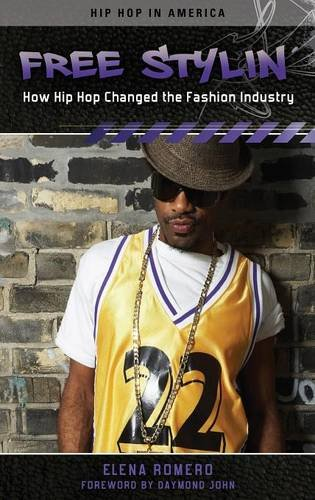 Search : Free Stylin': How Hip Hop Changed the Fashion Industry (Hip Hop in America)