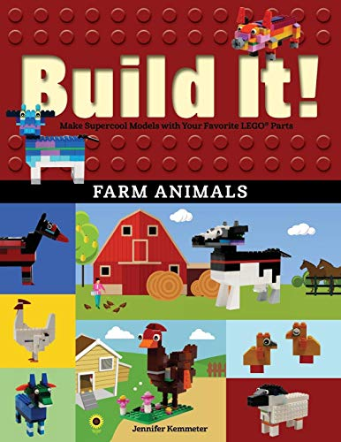 Build It Farm Animals: Make Supercool Models with Your Favorite LEGO® Parts Brick Books