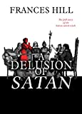 A Delusion of Satan: The Full Story of the Salem Witch Trials by Frances Hill front cover