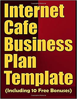 Internet cafe business plan template including 10 free bonuses internet cafe business plan template including 10 free bonuses business plan expert 9781973333869 amazon books wajeb Images
