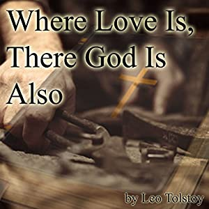 Where Love Is, There God Is Also  Audiobook