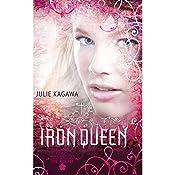 The Iron Queen: The Iron Fey, Book 3   Julie Kagawa