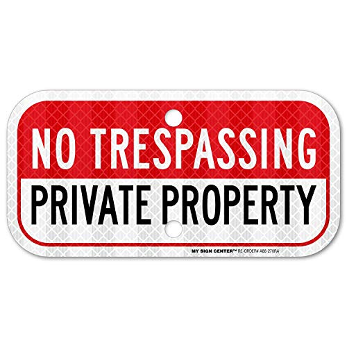 Private Property No Trespassing Sign, 3M Engineer Grade Prismatic .080 Reflective Outdoor Aluminum, 6