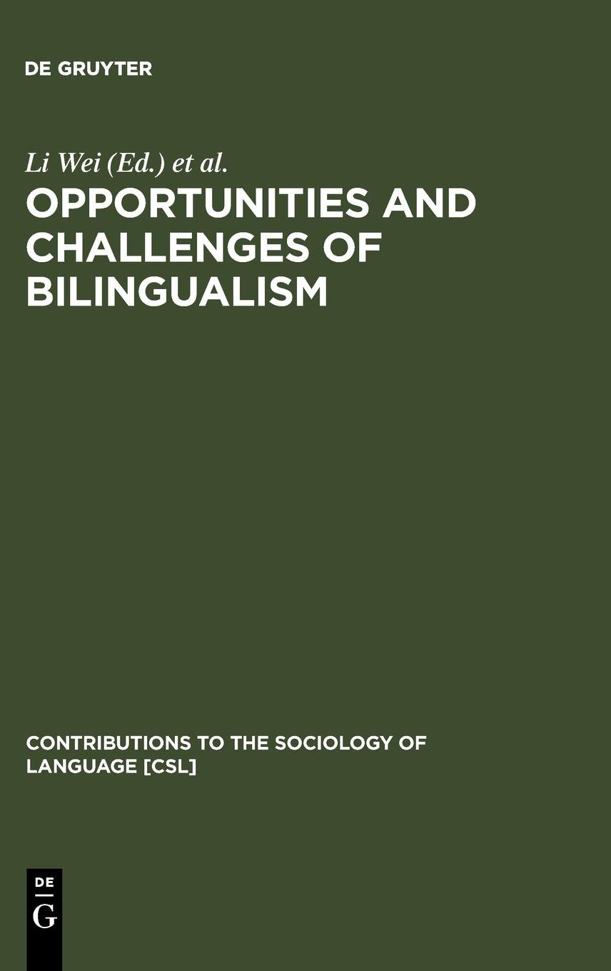 Opportunities and Challenges of Bilingualism (Contributions to the Sociology of Language, 87) ebook