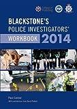 Blackstone's Police Investigators' Workbook 2014, Paul Connor and David Pinfield, 0199684677