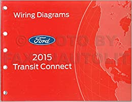 2015 Ford Transit Connect Wiring Diagram Manual Original: Ford: Amazon.com:  BooksAmazon.com
