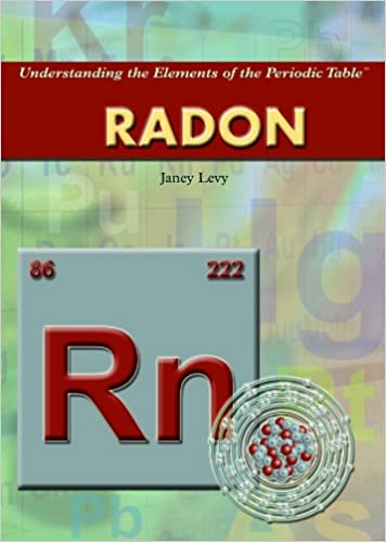 Radon (Understanding the Elements of the Periodic Table)