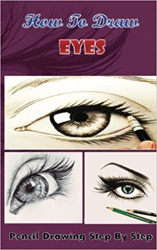 How To Draw Eyes Pencil Drawings Step By Step Book Pencil Drawing