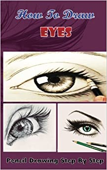 how to draw eyes pencil drawings step by step book