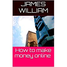 How to make money online: main source of online income, youtube, niche site and kindle publishing