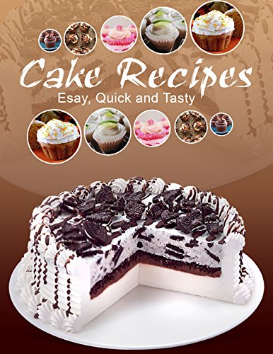 Cake Recipes: Esay, Quick and Tasty by Sheikh Ahsan