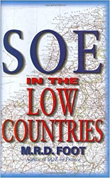 SOE In The Low Countries by M.R.D. Foot (2001-12-06)