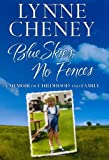 Blue Skies, No Fences, Lynne Cheney, 1416532889