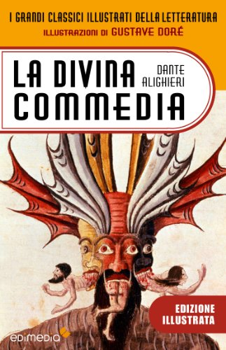 La Divina Commedia illustrata da Gustave Doré (I Grandi Classici Illustrati della Letteratura Vol. 3) (Italian Edition)