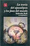 img - for La teor a del apocalipsis y los fines del mundo (Seccion de Obras de Historia) (Spanish Edition) book / textbook / text book