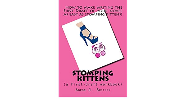 Stomping Kittens: (a first-draft workbook) - Kindle edition