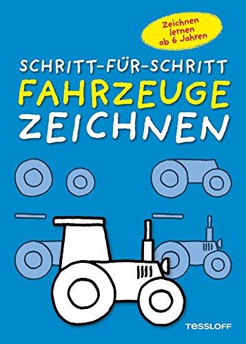 Fahrzeuge zeichnen Schritt-für-Schritt: Kleine Zeichenschule ab 6 Jahren (Malbücher und -blöcke)