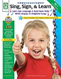 Sing Sign & Learn! Key Education Resource Book (804084) Grades PreK - 1: Learn Sign Language & Build Basic Skills