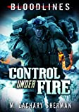 Control under Fire, M. Zachary Sherman, 1434225615