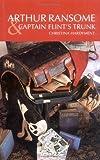 Arthur Ransome and Captain Flint's Trunk, Christina Hardyment, 071122692X