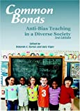 img - for By Deborah A. Byrnes - Common Bonds: Anti-Bias Teaching in a Diverse Society: 3rd (third) Edition book / textbook / text book